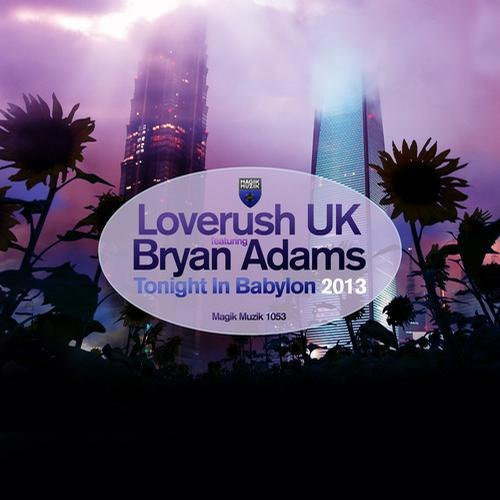 Tonight In Babylon (Protoculture Remix) Loverush UK! feat. Bryan Adams