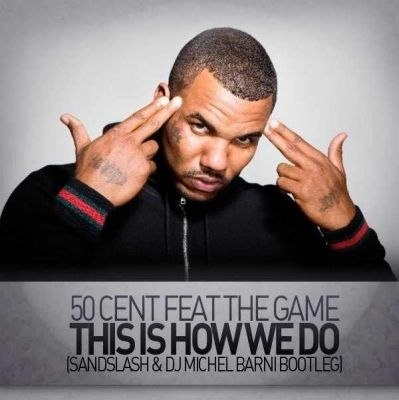 This Is How We Do The Game Feat. 50 Cent