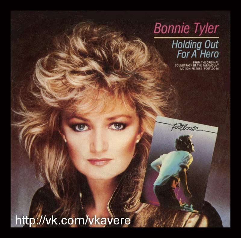 Holding Out For A Hero Bonnie Tyler