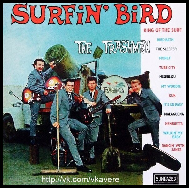 Surfin' Bird The Trashmen