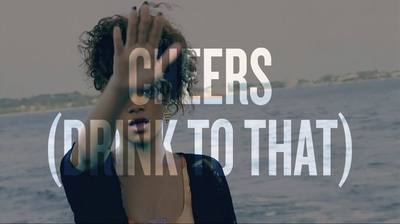 Cheers (Drink To That) Rihanna