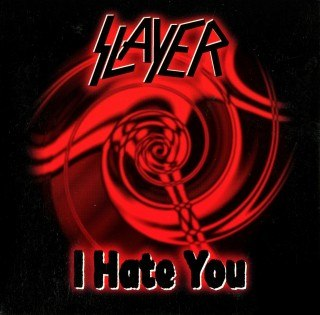 I Hate You Slayer