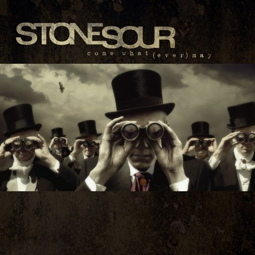 Come What(ever) May Stone Sour