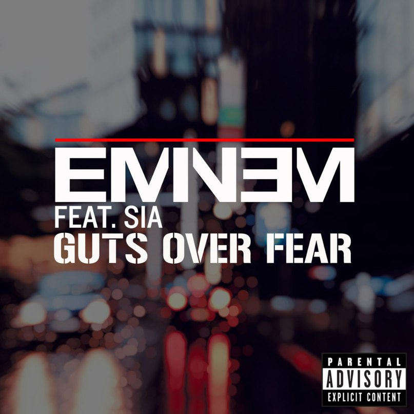 Guts Over Fear (Radio Edit) Eminem Ft. Sia