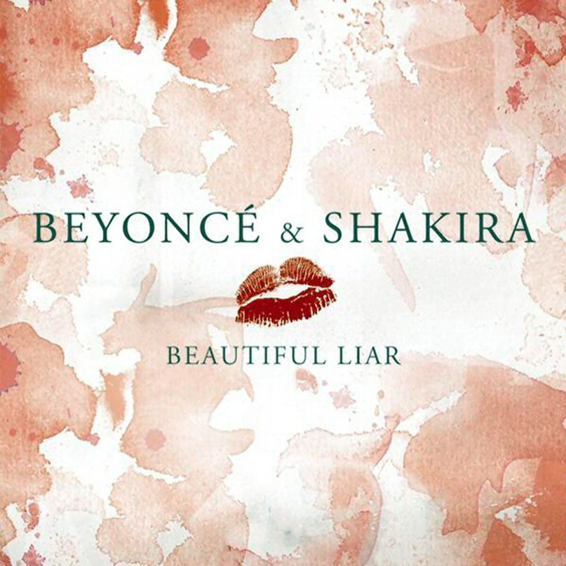 Beautiful Liar (feat. Beyonce) Shakira