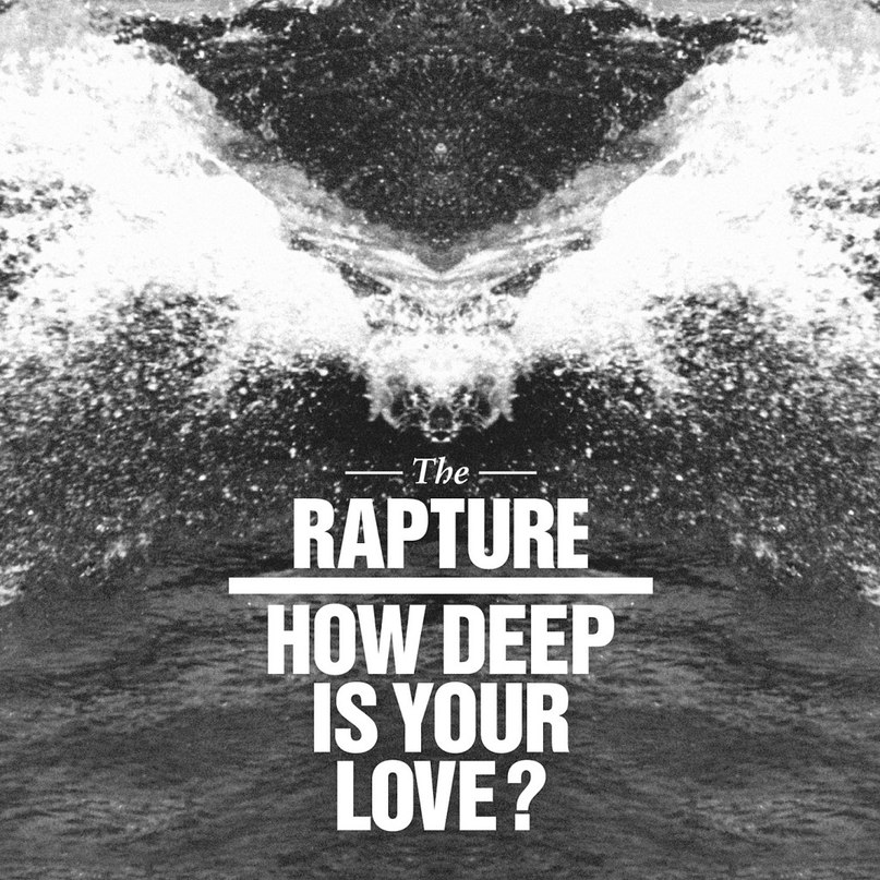 How Deep Is Your Love The Rapture