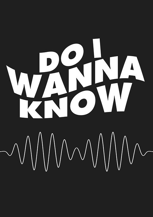 Do I Wanna Know? Arctic Monkeys