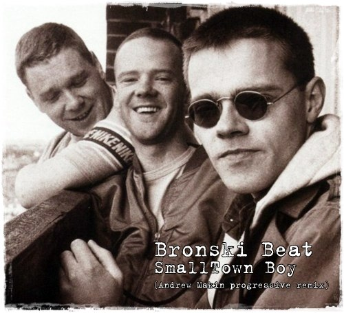 Smalltown Boy Bronski beat