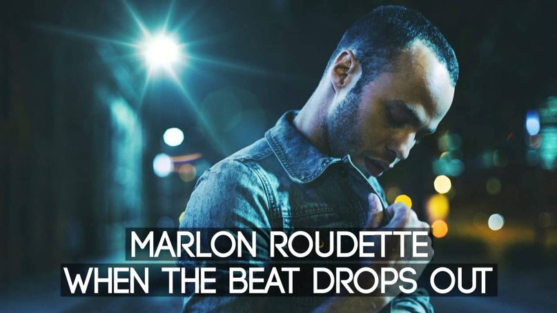 When The Beat Drops Out Marlon Roudette