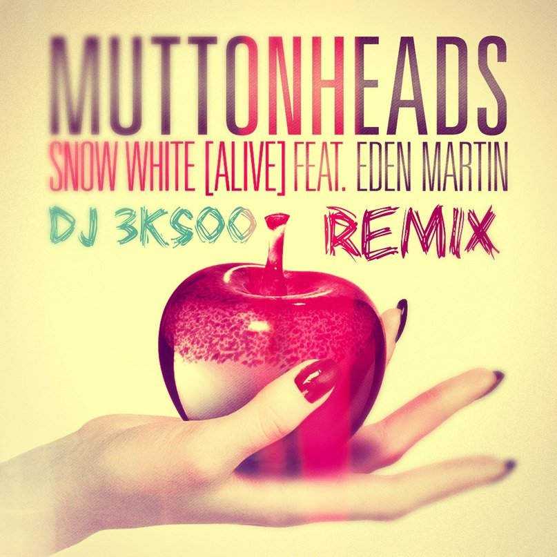 Snow White (Alive) (Radio Edit) Muttonheads feat. Eden Martin
