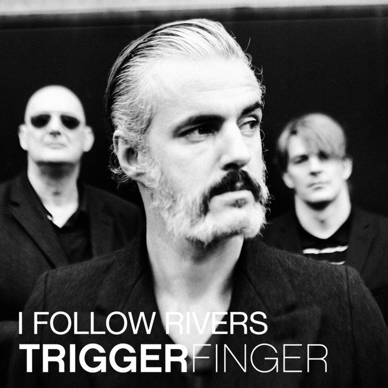I Follow Rivers Triggerfinger
