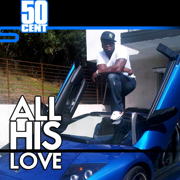 All His Love 50 Cent